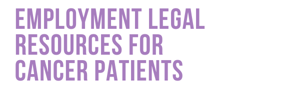 Employment Legal Resources for Cancer Patient