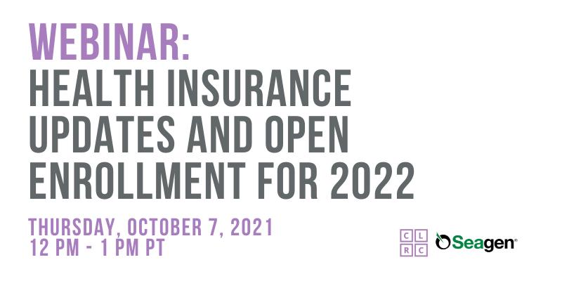 webinar: Health Insurance Updates and Open Enrollment for 2022. Thursday, OCTOBER 7, 2021, 12 pm - 1 pm PT. CLRC logo, Seagen logo.