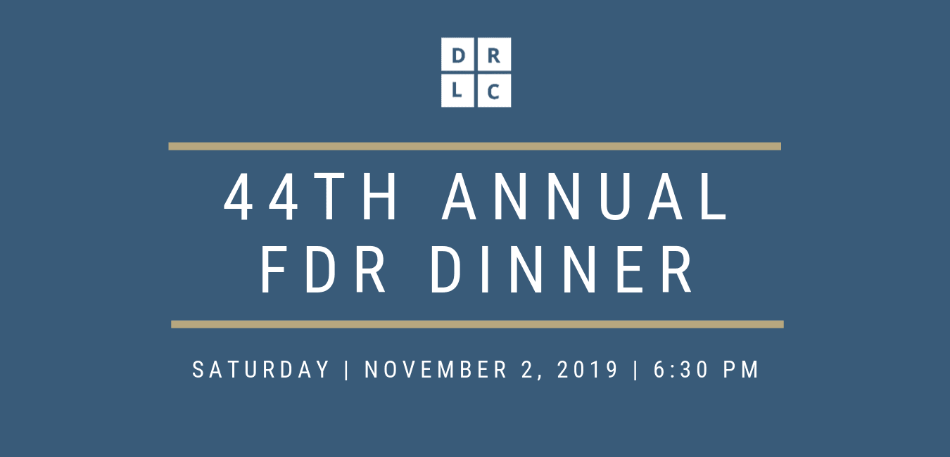 DRLC 44th Annual FDR Dinner. Saturday, November 2nd, 2019, at 6:30 pm. White text and gold lines on matte navy blue background.